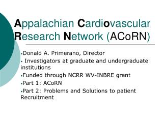 A ppalachian  C ardi o vascular  R esearch  N etwork ( ACoRN )