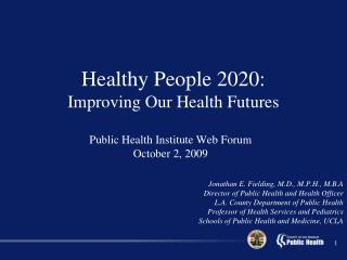 Public Health Institute Web Forum October 2, 2009
