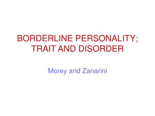 BORDERLINE PERSONALITY; TRAIT AND DISORDER