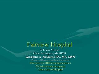 Fairview Hospital 29 Lewis Avenue Great Barrington, MA 01230