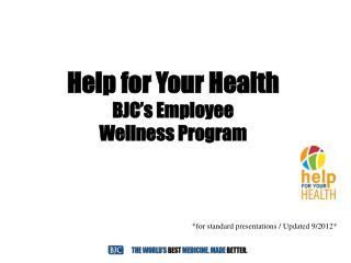 Help for Your Health BJC's Employee  Wellness Program