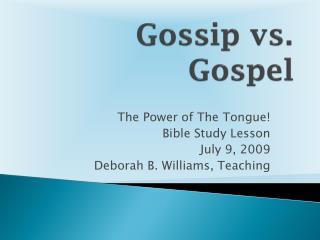 Gossip vs. Gospel