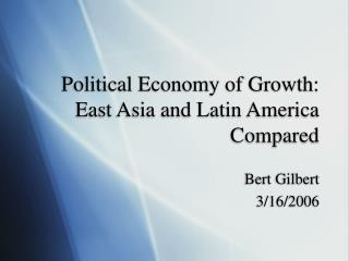Political Economy of Growth: East Asia and Latin America Compared