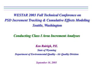 WESTAR 2003 Fall Technical Conference on PSD Increment Tracking & Cumulative Effects Modeling