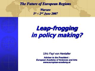Leap-frogging  in policy making? Ulric Fayl von Hentaller Adviser to the President :