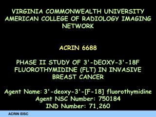 VIRGINIA COMMONWEALTH UNIVERSITY AMERICAN COLLEGE OF RADIOLOGY IMAGING NETWORK ACRIN 6688