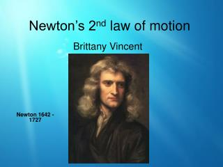 Newton�s 2 nd  law of motion