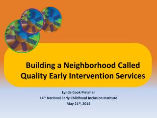 Lynda Cook  Pletcher 14 th  National Early Childhood Inclusion Institute May 21 st , 2014