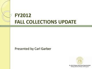 FY2012 FALL COLLECTIONS UPDATE