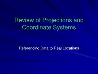 Review of Projections and Coordinate Systems