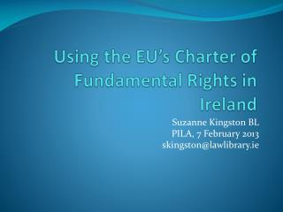 Using the EU�s Charter of Fundamental Rights in Ireland