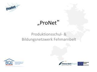 """""""ProNet """""""