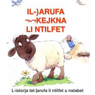 Fl-a]]ar kien sab  in-nag][a l-mitlufa.  Fer]an, ir-Rag]aj refag]ha  fuq spallejh u ]adha d-dar.