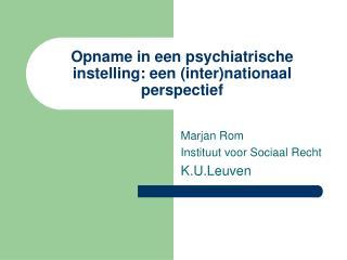 Opname in een psychiatrische instelling: een (inter)nationaal perspectief