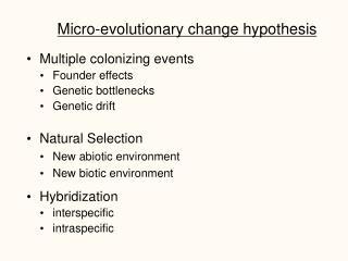 Micro-evolutionary change hypothesis