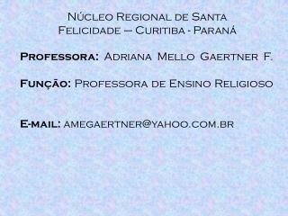 Núcleo Regional de Santa Felicidade – Curitiba - Paraná