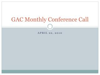 GAC Monthly Conference Call