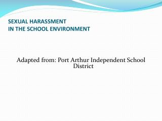 SEXUAL HARASSMENT IN THE SCHOOL ENVIRONMENT
