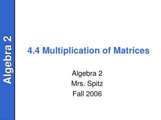 4.4 Multiplication of Matrices