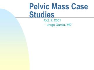 Pelvic Mass Case Studies