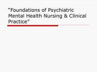 """Foundations of Psychiatric Mental Health Nursing & Clinical Practice"""
