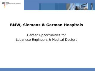 BMW, Siemens & German Hospitals Career Opportunities for  Lebanese Engineers & Medical Doctors