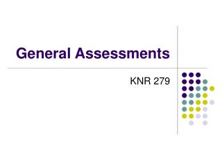General Assessments