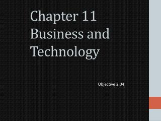 Chapter 11  Business and Technology