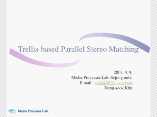 Trellis-based Parallel Stereo Matching