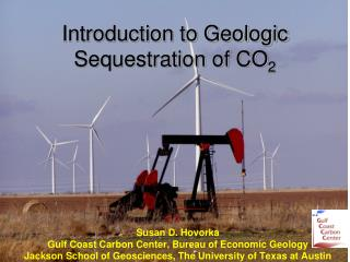 Introduction to Geologic Sequestration of CO2