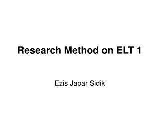 Research Method on ELT 1