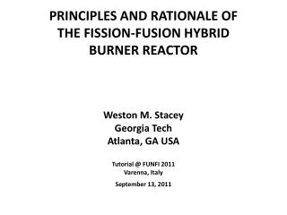 PRINCIPLES AND RATIONALE OF  THE FISSION-FUSION HYBRID BURNER REACTOR