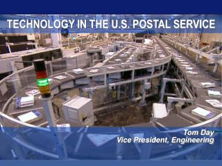 TECHNOLOGY IN THE U.S. POSTAL SERVICE