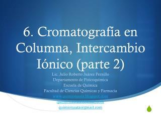 6. Cromatografía en Columna, Intercambio Iónico (parte 2)
