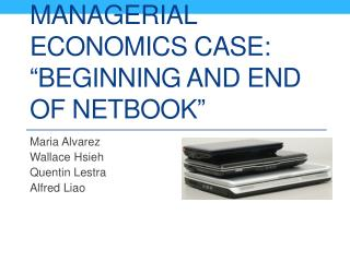 "Managerial economics case: ""BEGINNING AND END OF NETBOOK"""