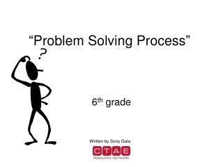 """""""Problem Solving Process"""""""