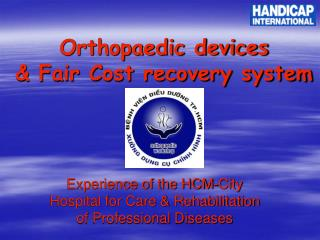 Orthopaedic devices & Fair Cost recovery system