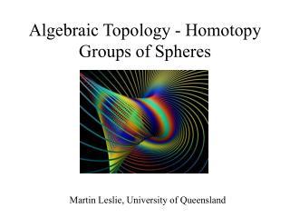 Algebraic Topology - Homotopy Groups of Spheres