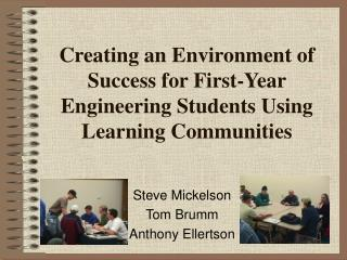 Creating an Environment of Success for First-Year Engineering Students Using Learning Communities