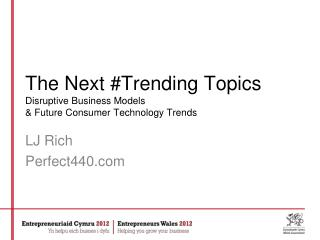 The Next #Trending Topics Disruptive Business Models  & Future Consumer Technology Trends