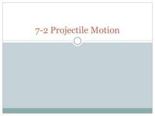 7-2 Projectile Motion