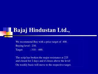 Bajaj Hindustan Ltd.,