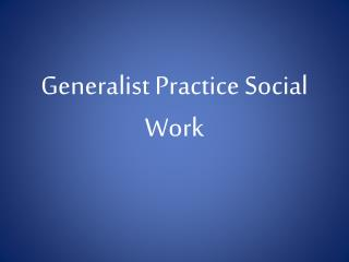 Generalist Practice Social Work