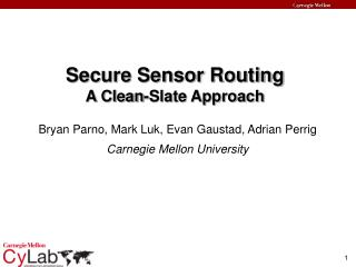 Secure Sensor Routing A Clean-Slate Approach