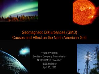 Geomagnetic Disturbances (GMD) Causes and Effect on the North American Grid