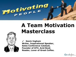 ✓  Gavin Ingham Writer, Inspirational Speaker,  Sales Conference Catalyst,