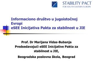 Informaciono dru štvo u jugoistočnoj Evropi eSEE Inicijativa Pakta za stabilnost u JIE