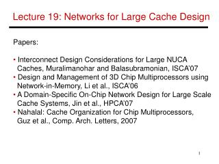 Lecture 19: Networks for Large Cache Design