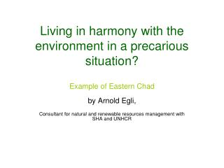 Living in harmony with the environment in a precarious situation?
