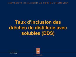 Taux d'inclusion des drêches de distillerie avec solubles (DDS)
